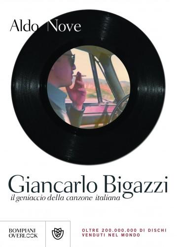 Aldo Nove, Giancarlo Bigazzi  il geniaccio della canzone italiana